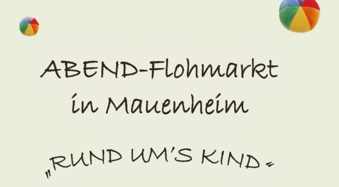 Rund ums Kind | Abendflohmarkt in Mauenheim | 23.11.2019 – 17-21 Uhr